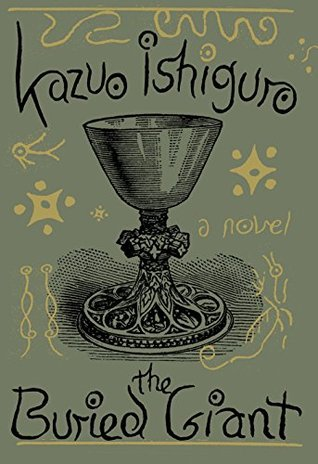 The Buried Giant  (2015), by Kazuo Ishiguro.