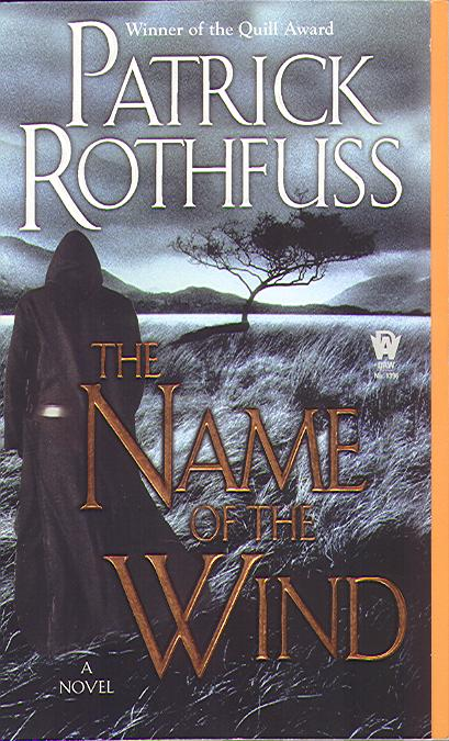 The Name of the Wind, first book of the Kingkiller Chronicle by Patrick Rolfuss. Daw Books, April 2008. Cover art by Neil Robinson and Peter Miller.