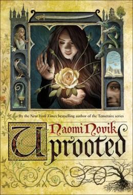 Naomi Novik's  Uprooted