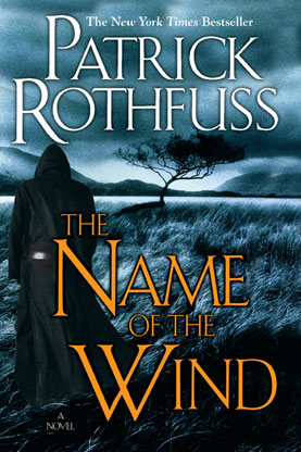 The Name of the Wind  (2007), by  Patrick Rothfuss