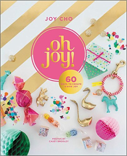 oh-joy-60-ways-to-create-give-joy.jpg