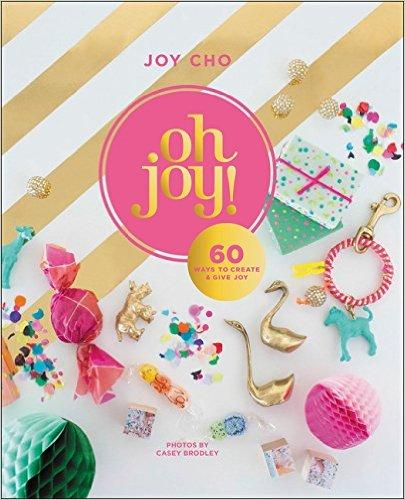oh-joy-60-ways-to-create-give-joy.jpg