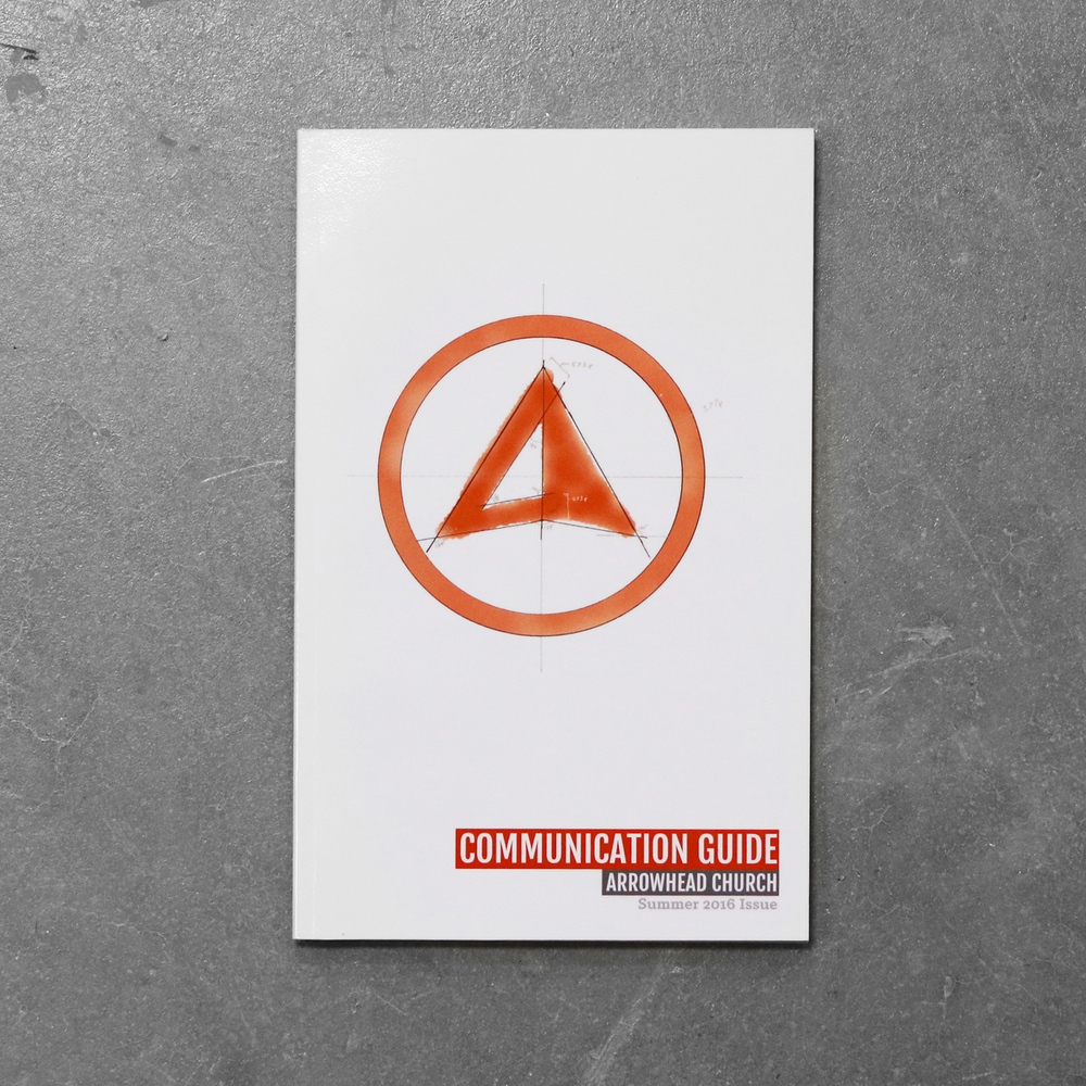 Branding Guide - Arrowhead Church   The 2016 communication guide was written and designed by Jared for Arrowhead Church. The guide was distributed in print form to all campuses and staff of the church and aims to maintain brand consistency as the church grows and content is created by non-creative staff.