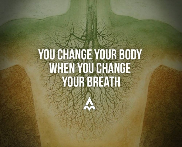 You change your body when you change your breath