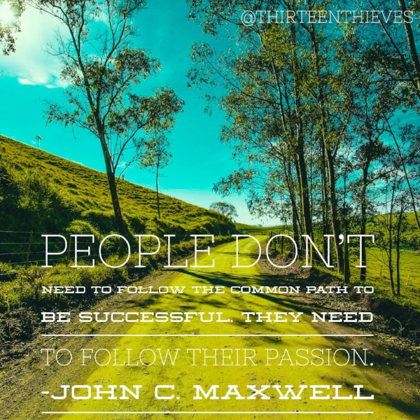 John C. Maxwell Quote Thirteen Thieves