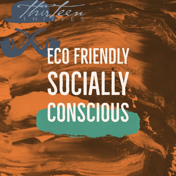 Thirteen Thieves Eco Friendly Socially Conscious