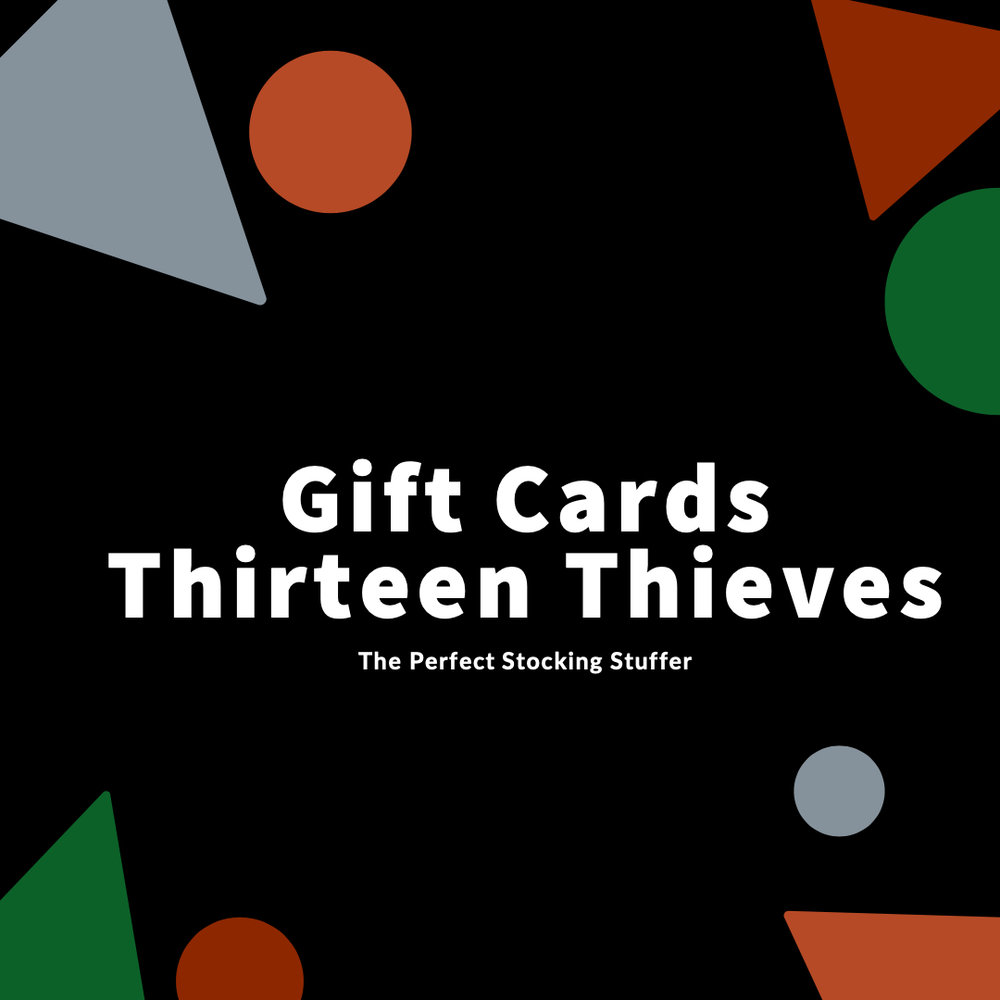 Gift Cards Thirteen Thieves