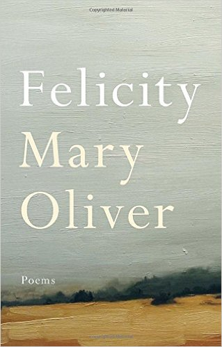 felicity (review)//mary oliver