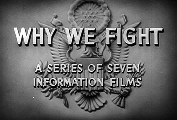 """Why We Fight"" from a series of films by Frank Capra"