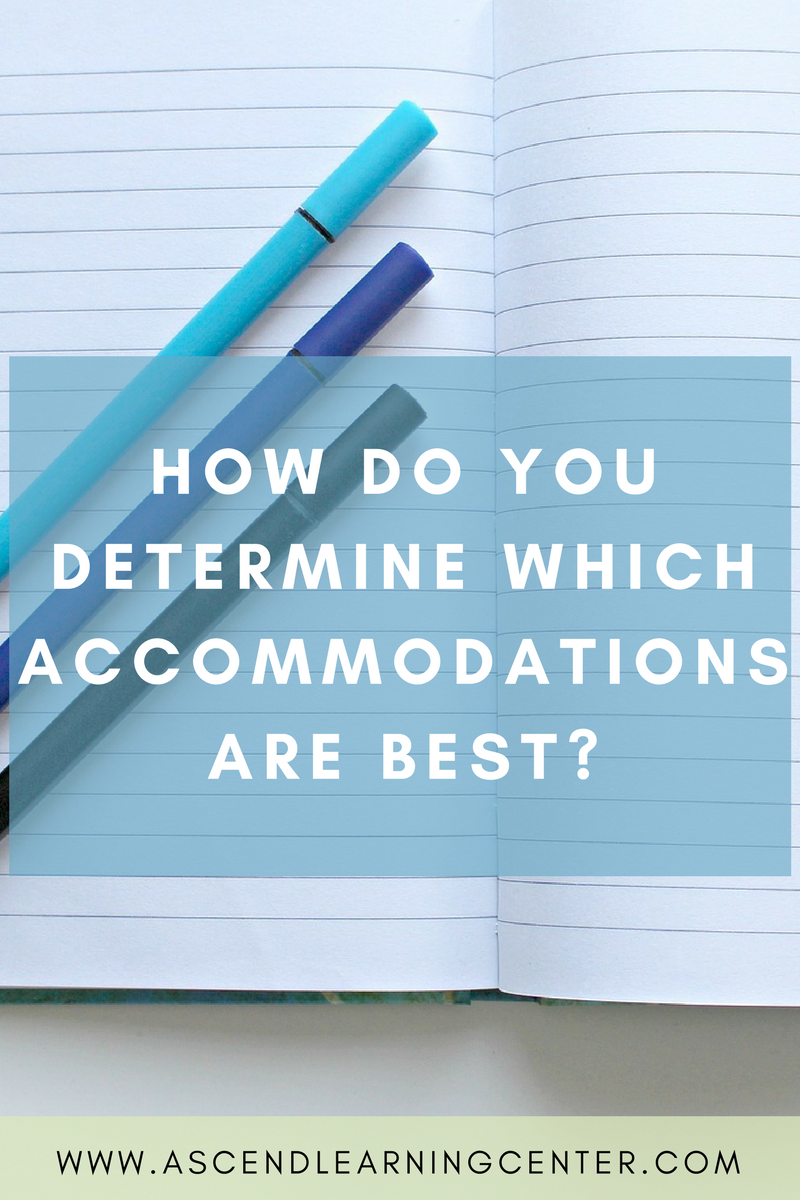 How do I know what accomodations are best?