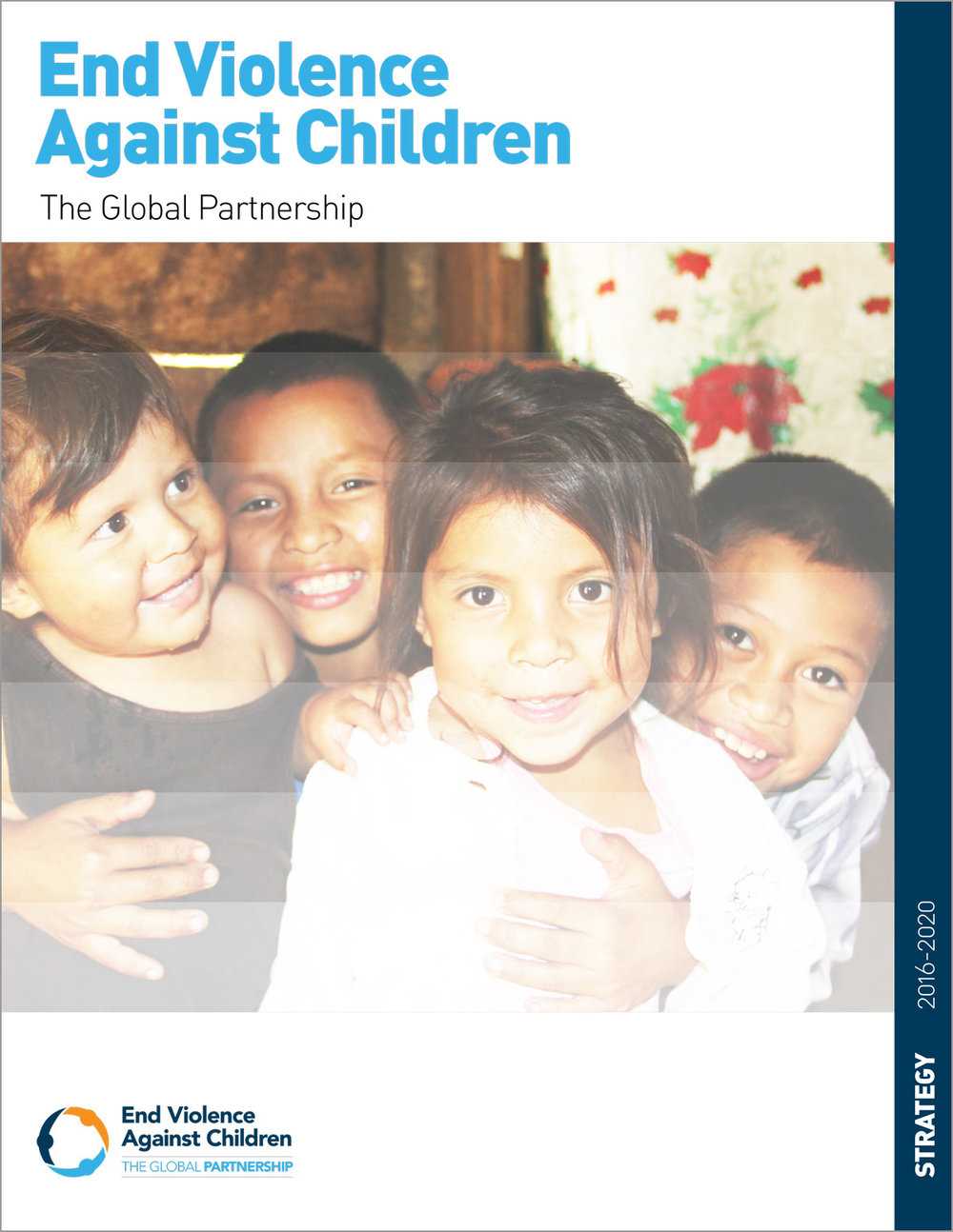 CLIENT: Global Partnership to End Violence Against Children PROJECT: End Violence Strategy 2016-2020 – report