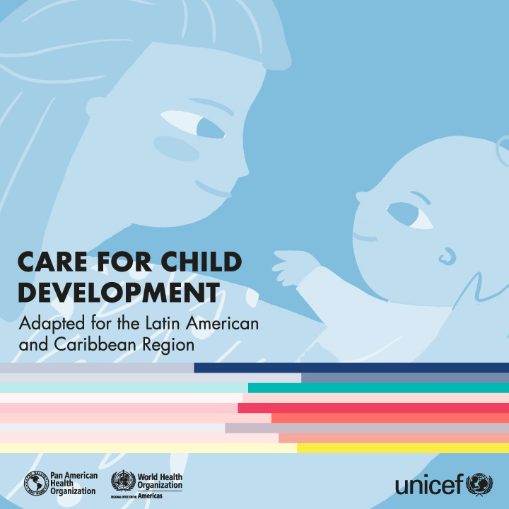 CLIENT: P an American Health Organization  PROJECT: Care for Child Development (redesign for Latin American and Caribbean Region) ILLUSTRATIONS:  Elda Broglio