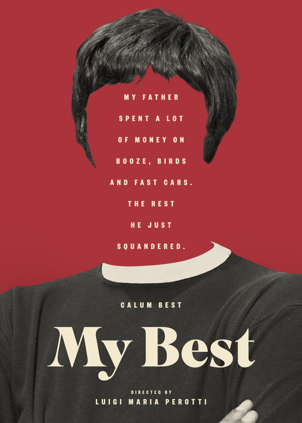 'My Best' is the story of Calum Best's journey to understand his father, the footballer George Best, a constant presence in his life even after death.