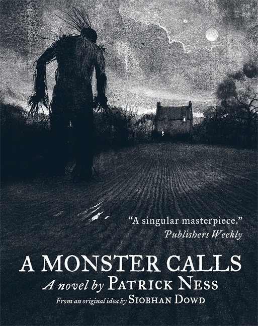 A Monster Calls by Patrick Ness from an original idea by Siobhan Dowd. Illustrated by Jim Kay.