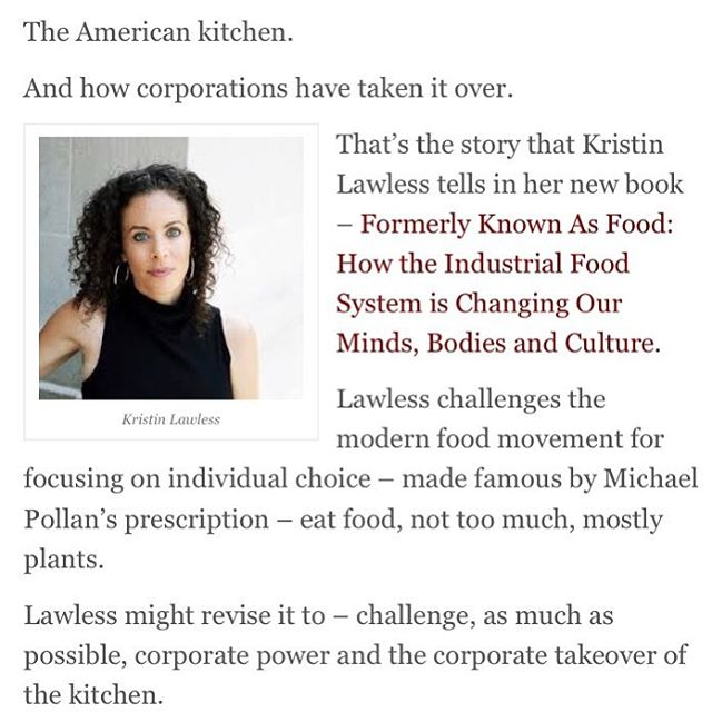 "I like how The Corporate Crime Reporter sums up my argument here: ""Lawless might revise it to – challenge, as much as possible, corporate power and the corporate takeover of the kitchen."" #formerlyknownasfood #authorsofinstagram #bookstagram"