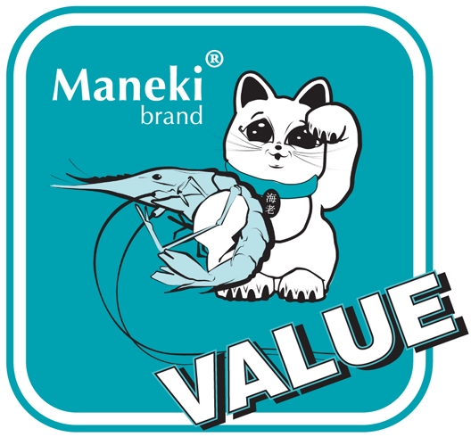 Our Maneki  ®   Value brand is our newest brand of high quality, value added shrimp products.