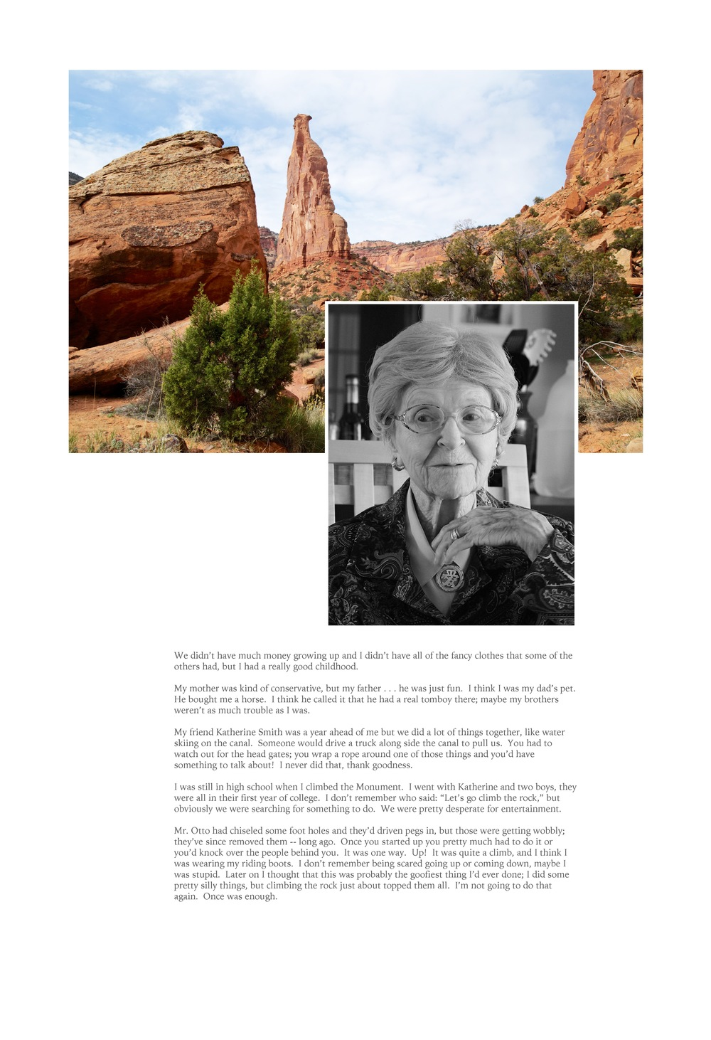 """I was still in high school when I climbed the Monument.  I went with Katherine and two boys, they were all in their first year of college. I don't remember who said: ""Let's go climb the rock,"" but obviously we were searching for something to do.  We were pretty desperate for entertainment.""  Dorothy Griffin"