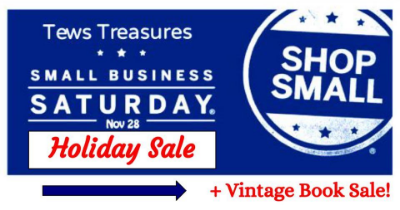"""You're going to want to be here on Nov. 28th!Discover unique gifts on SALE from our local artisans and antique collectors.+ Vintage Book Sale, 1920's - 1970's, all categories including history, fiction, religion and travel with prices from $5 to $35 We create to share & inspire. Support local businesses and """"Shop Small"""" at Tews Treasures this holiday season.The first ten purchases get a FREE gift!!!"""