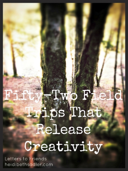 fifty-two field trips that release creativity