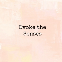 Evoke The Senses