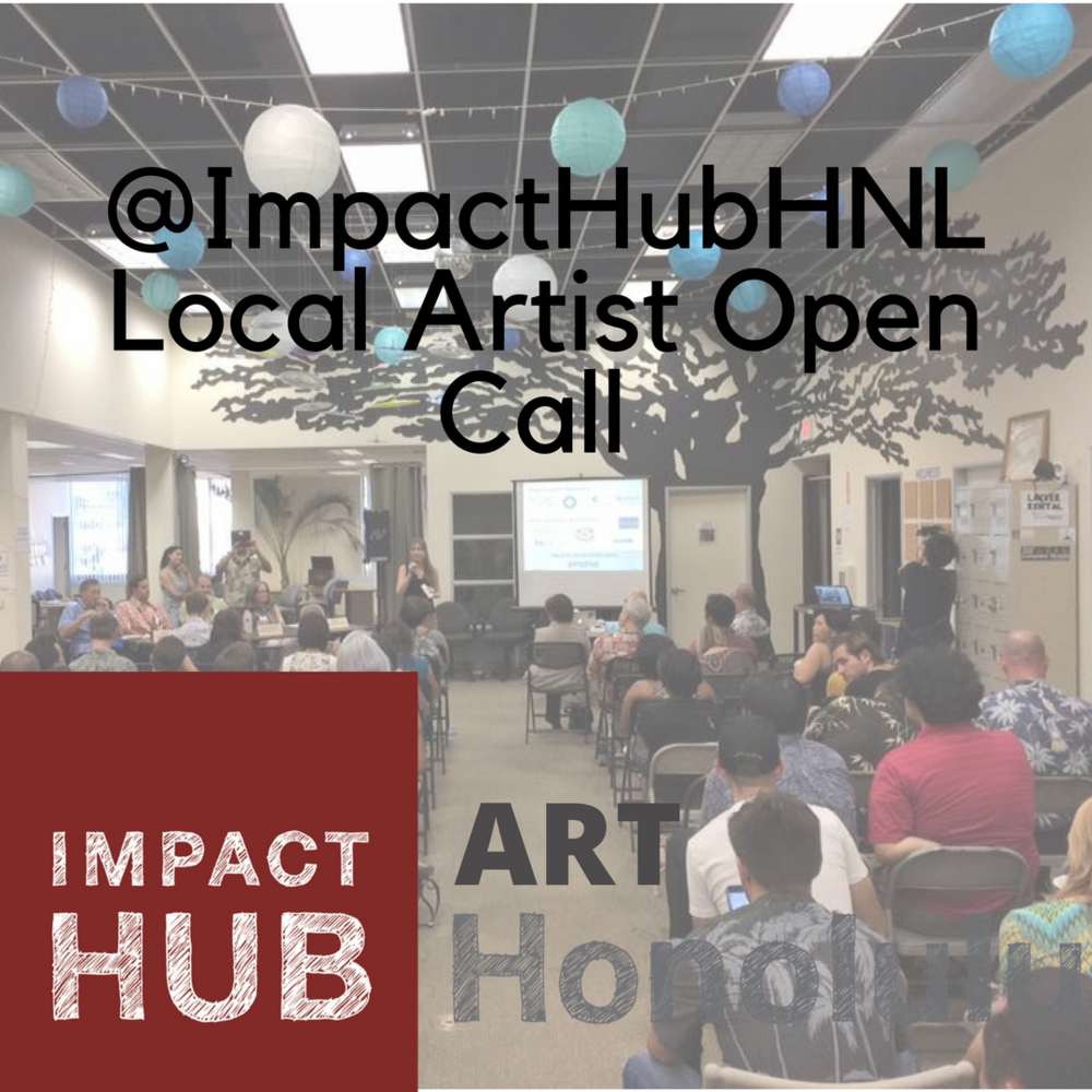 This fall we are partnering with Impact Hub Honolulu on a new arts initiative and open call! Click here to read more and apply.