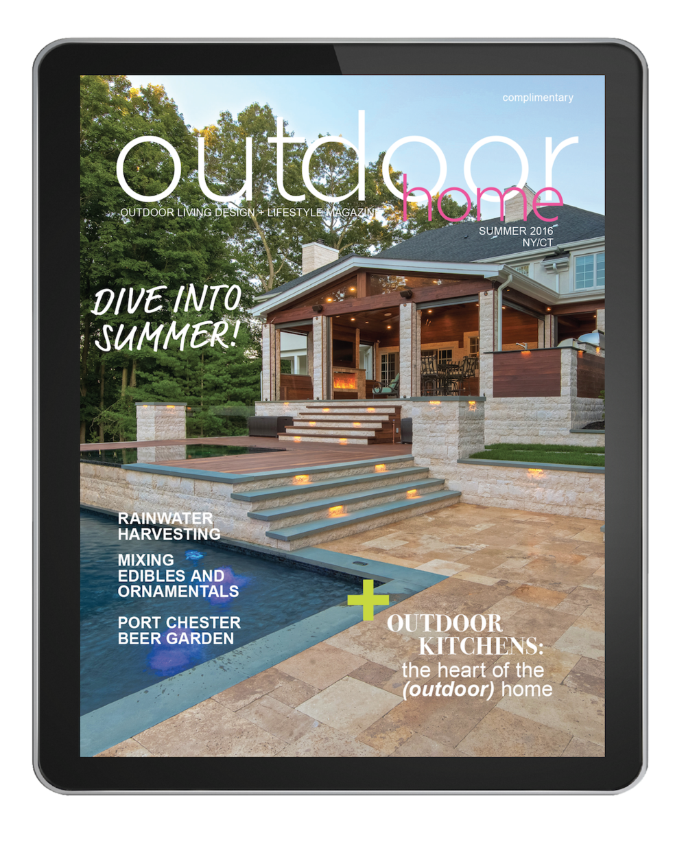 outdoor home magazine sUMMER 2016 issue for westchester, putnam, dutchess, orange, fairfield, & litchfield counties