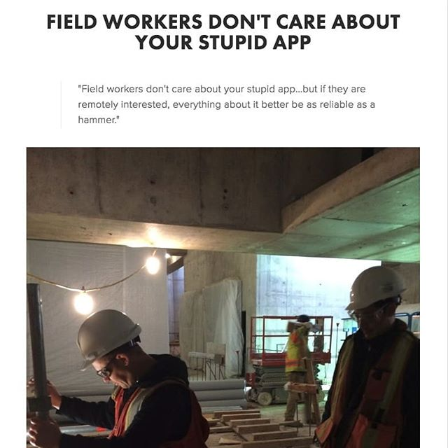 """Field workers don't care about your stupid app"" blog post https://www.shapetrace.co/news/2018/why-field-workers-dont-care-about-your-stupid-app  #augmentedreality #construction #fieldwork"