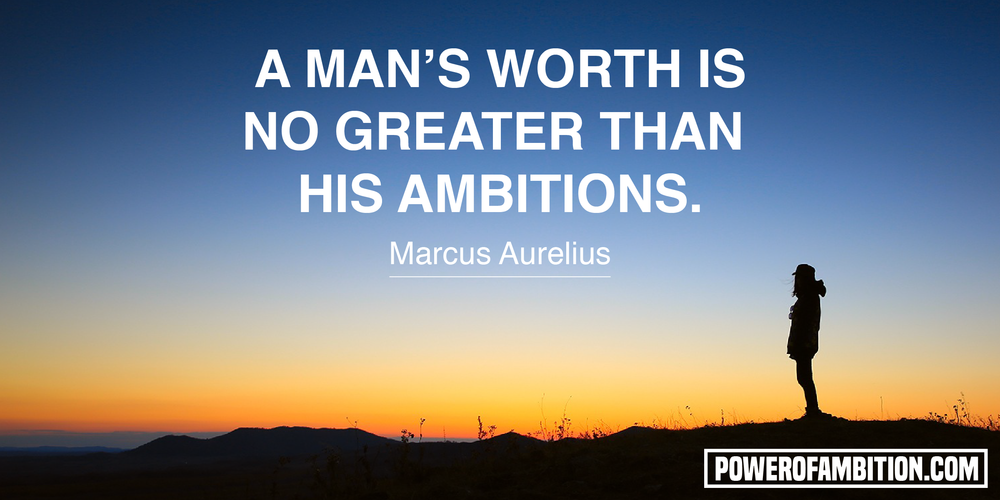 A_MAN'S_WORTH_IS_NO_GREATER_THAN_HIS_AMBITIONS-01.png