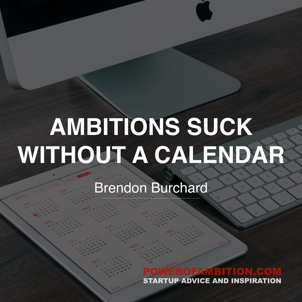 Brendon Burchard - AMBITIONS SUCK WITHOUT A CALENDAR POWEROFAMBITION.COM