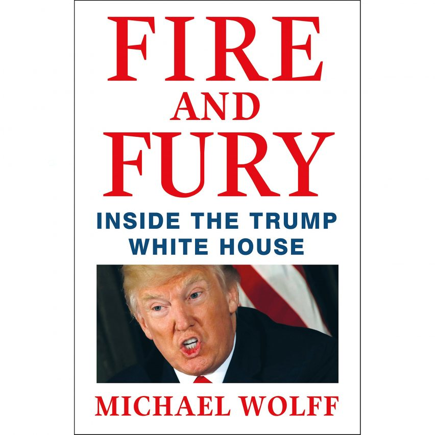 fire-and-fury-inside-the-trump-white-house-michael-wolff-book-cover-redesign-eedel-rodriguez-dezeen_col-a-852x852.jpg