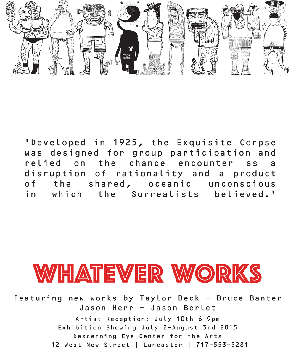Whatever Works: A Collaborative Exhibit featuring Taylor Beck, Jason Herr, Jason Berlet and Bruce Banter