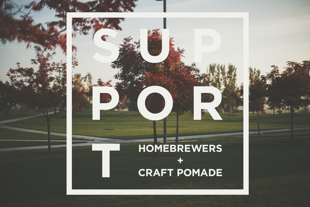 Support Homebrewers and Craft Pomade