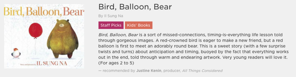 Bird, Balloon, Bear is on NPR's Best Books of 2017 Concierge!!! Check all Best Books of 2017 here  https://apps.npr.org/best-books-2017/#/tag/kids-books