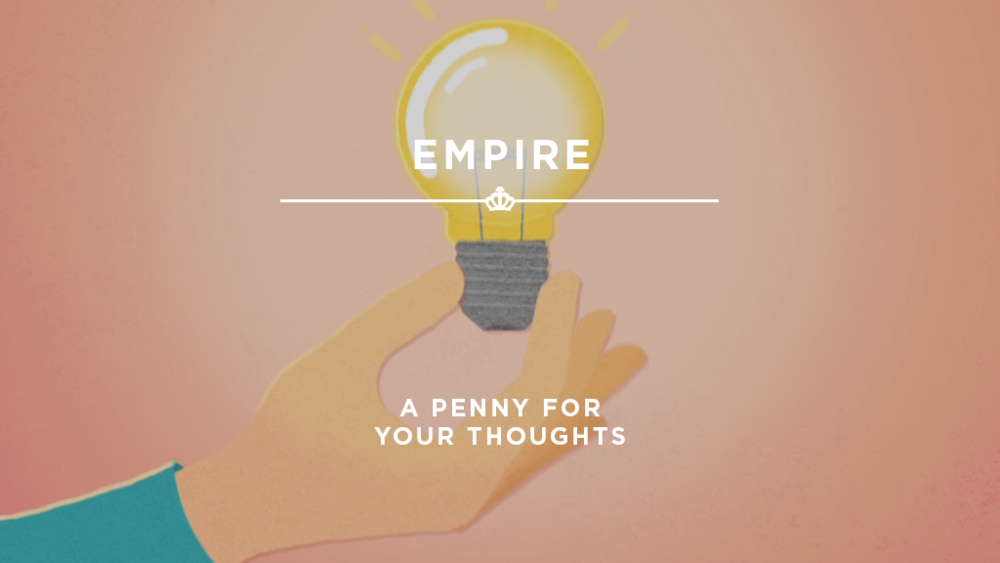 16X9_StillImage_Empire - Penny For Your Thoughts.png