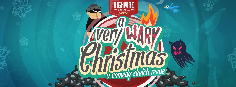 http://static1.squarespace.com/static/549c3a9ce4b038053fe2625b/t/564dd3e4e4b02906811cd8eb/1447941093996/a-very-wary-Christmas_Highwire-Comedy?format=1500w