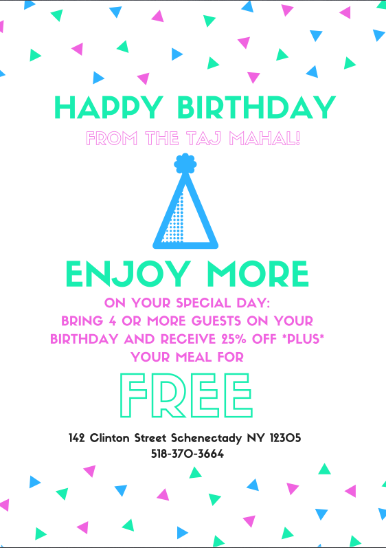 Free meal on your birthday when you bring a group of 4 or more, plus 25% off the total bill.  Please bring ID.
