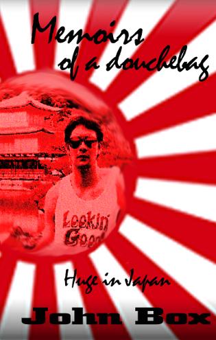 Memoirs of a Douchebag Huge in Japan - Front Cover JPG.jpg