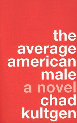 The Average American Male by Chad Kultgen.jpg