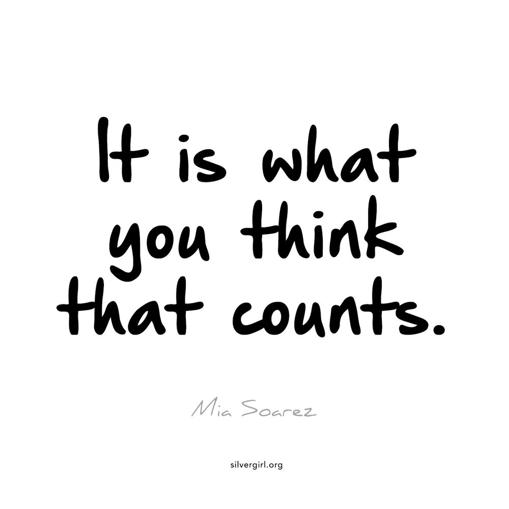 It is what you think that counts - Mia Soarez