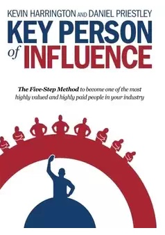 Key Person of Influence by Daniel Priestly