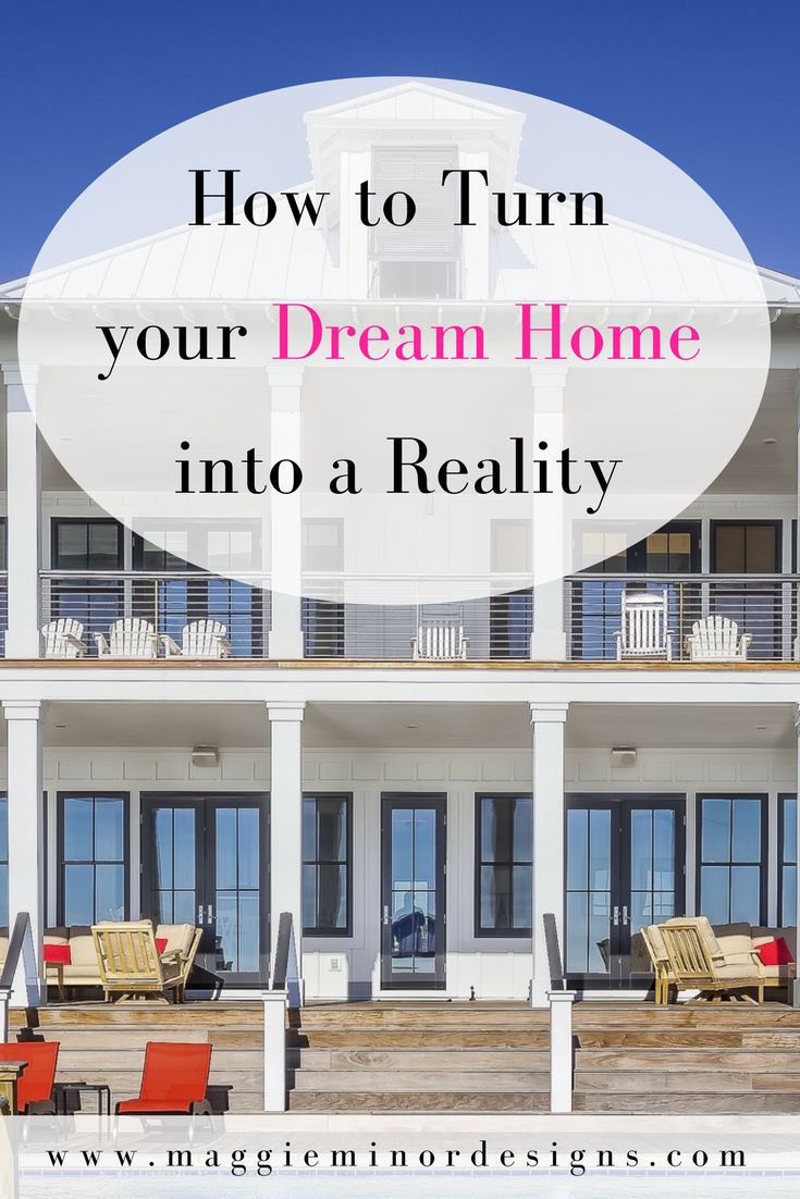 How to Turn your Dream Home into a Reality