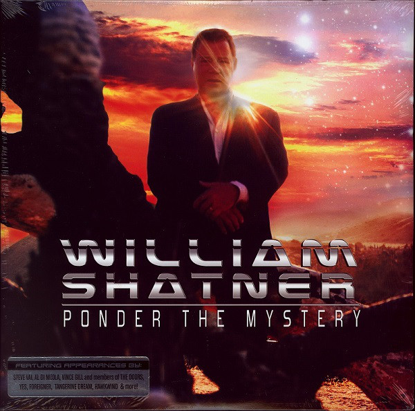 Artist: William Shatner      Album: Ponder the Mystery   Year: 2013    Genre: ???