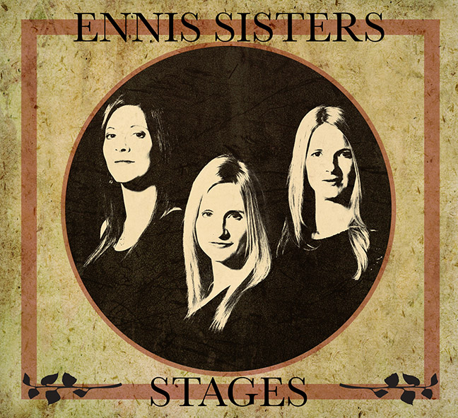 Artist: Ennis Sisters   Album: Stages  Year: 2015 Genre: Folk/Newfoundland/Celtic