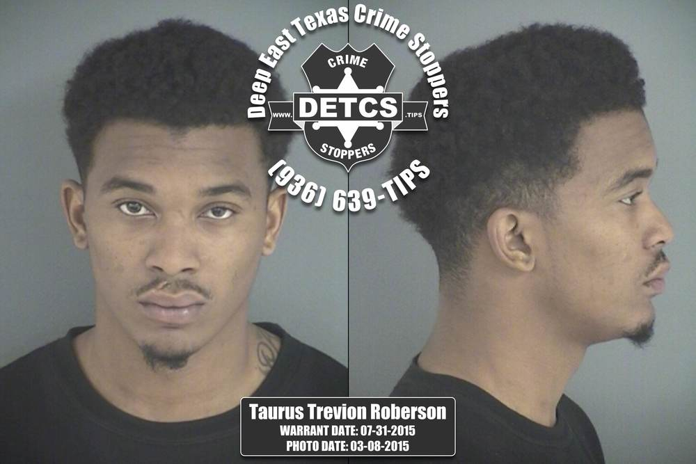 Taurus Trevion Roberson is a 21-year-old black male who stands 6 feet, 01-inch tall and weighs approximately 175 pounds. He is wanted on a felony probation warrant related to his arrest and conviction for Engaging in Organized Criminal Activity. Jail records indicate that since 2012 Gray has been arrested multiple times in Angelina County for Assault, Burglary of a Vehicle, Criminal Trespass, Engaging in Organized Criminal Activity, Interfering with an Emergency Call, and Possession of Drug Paraphernalia.