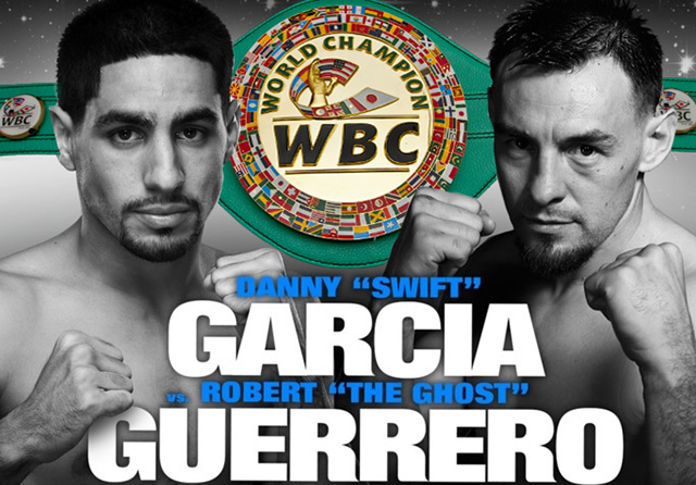 "Danny ""Swift"" Garcia takes on Robert ""The Ghost"" Guerrero for the vacant WBC welterweight title"