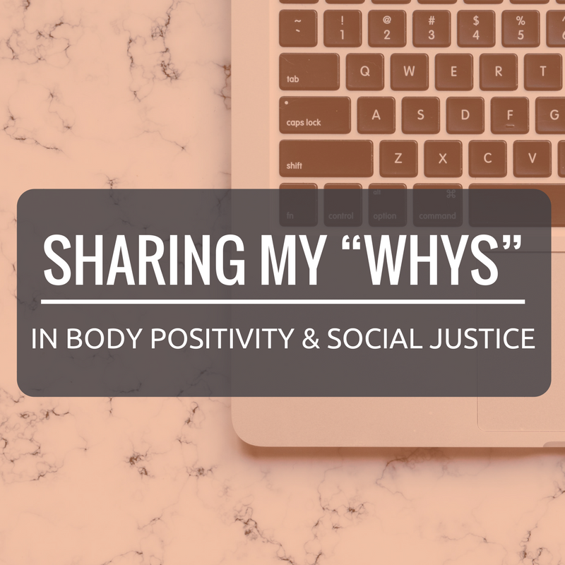 "SHARING MY ""WHYS"" in Body Positivity & Social Justice"