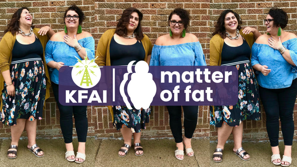 matter of fat - Cat co-hosts Matter of Fat - a body positive podcast with Midwest sensibilities. Listen on iTunes, Soundcloud, KFAI.org.