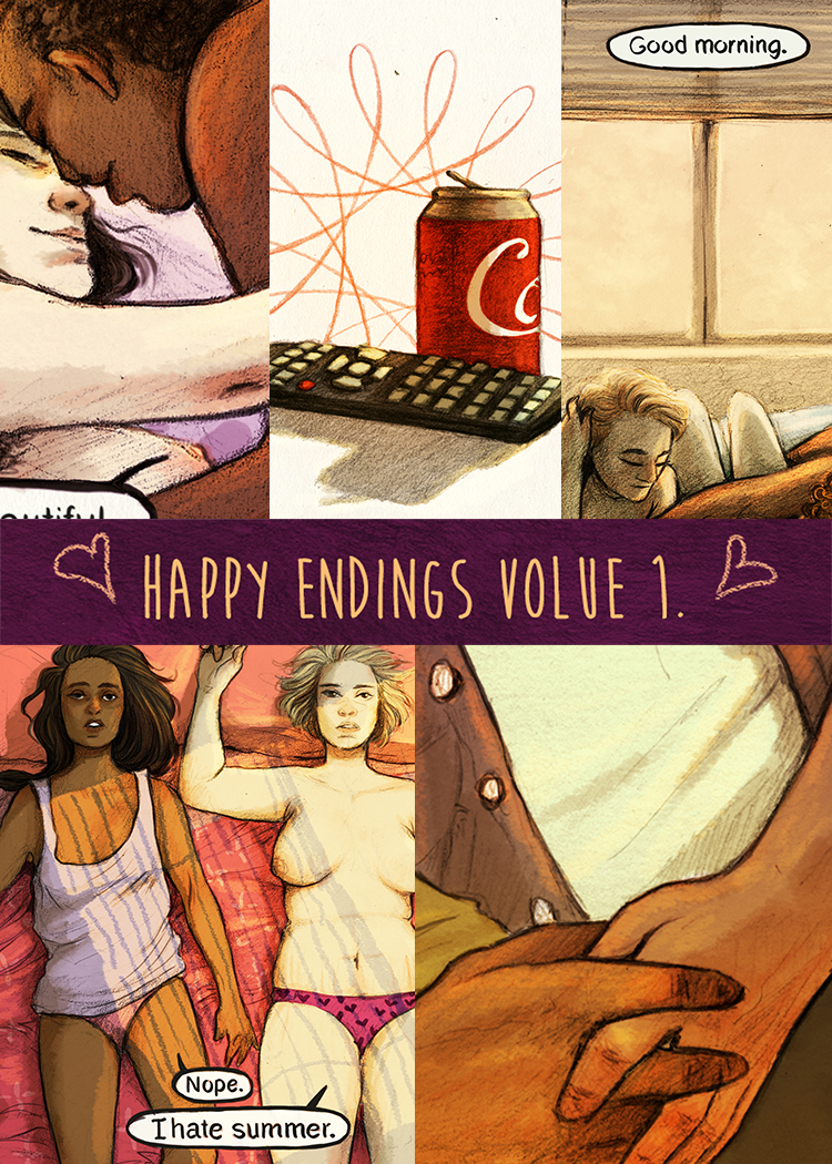 Happy Endings   is a collection of mini comics created to take as a warm and empathetic approach to thinking about the scope of human sexuality and romance. Love is love, but not all love is the same, and learning to engage with and appreciate the differences is an important part of being ourselves in a social and interpersonal context.   NSFW