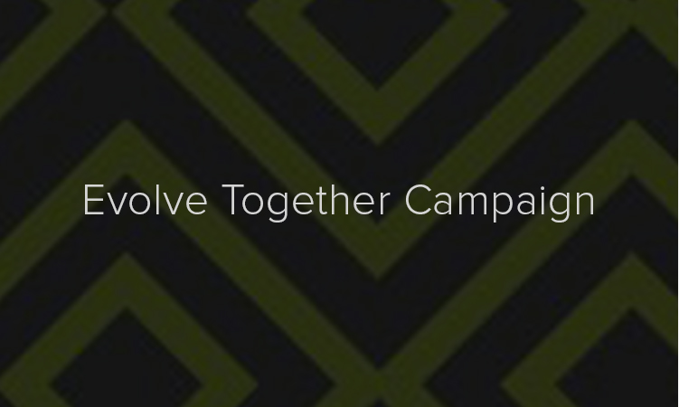 Evolve Together Campaign