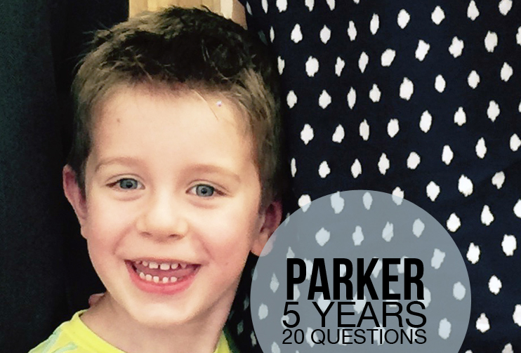 20 Questions : Parker at Age 5 | Nicole Reaves